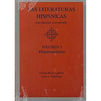 Las Literaturas Hispanicas Introduccion a Su Estudio Volumen 3 Hispanoamerica by Garfield & Evelyn Picon