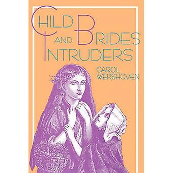 Kind bruiden en indringers van Wershoven & Carol