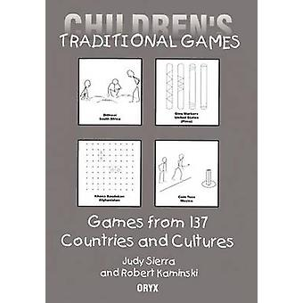 Childrens Traditional Games Games from 137 Countries and Cultures by Kaminski & Robert