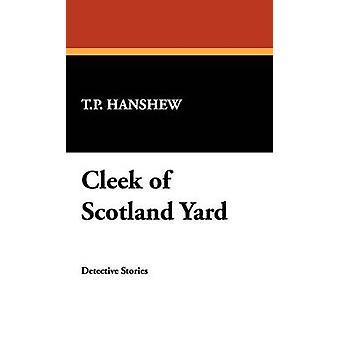 Cleek of Scotland Yard by Hanshew & T. P.