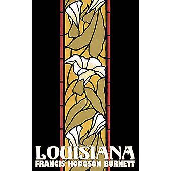 Louisiana by Frances Hodgson Burnett Juvenile Fiction Classics Family by Burnett & Frances Hodgson