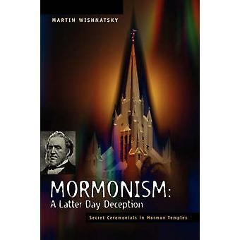 Mormonism A Latter Day Deception by Wishnatsky & Martin