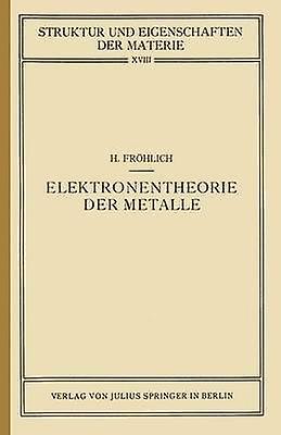 Elektronentheorie Der Metalle by Frohlich & Herbert