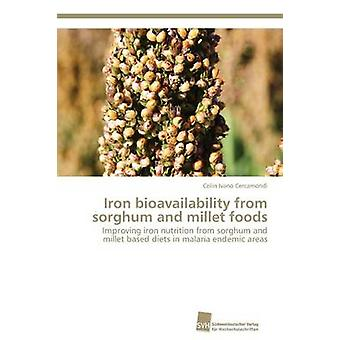 Iron Bioavailability from Sorghum and Millet Foods by Cercamondi Colin Ivano