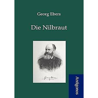 Die Nilbraut by Ebers & Georg