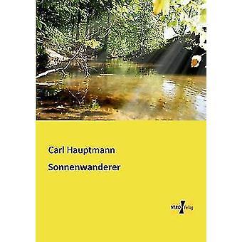Sonnenwanderer by Hauptmann & Carl