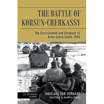 Battle of Korsun-Cherkassy: The Encirclement and Breakout of Army Group South, 1944 (Die Wehrmacht im Kampf)