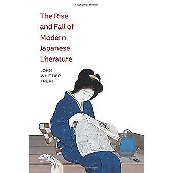 The Rise and Fall of Modern Japanese Literature by John Whittier Trea