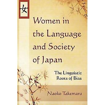 Women in the Language and Society of Japan - The Linguistic Roots of B