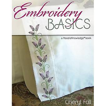 Embroidery Basics - A Needle Knowledge Book by Cheryl Fall - 978081171