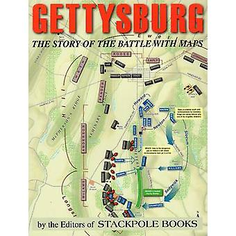Gettysburg - The History of the Battle in Maps by The Editors of Stack