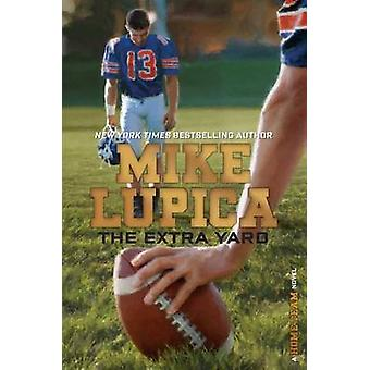 The Extra Yard by Mike Lupica - 9781481410007 Book