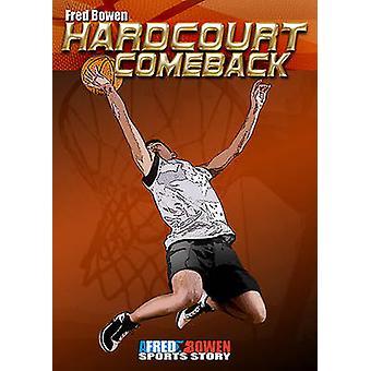 Hardcourt Comeback by Fred Bowen - 9781561455164 Book