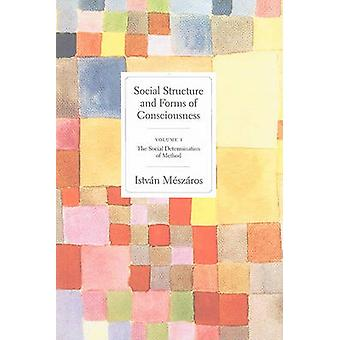 Social Structures and Forms of Consciousness by Istvan Meszaros - 978