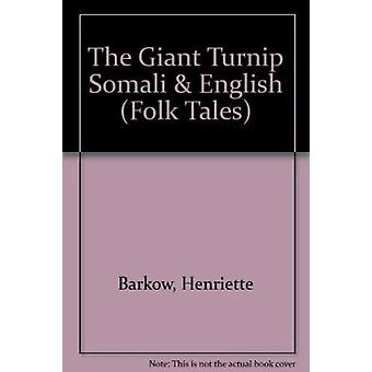 The Giant Turnip Somali & English (2nd Revised edition) by Henriette