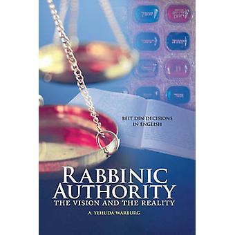 Rabbinic Authority Volume 1 by A Yehuda Warburg