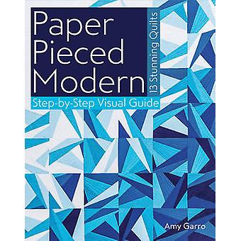 Paper Pieced Modern - 13 Stunning Quilts - Step-by-Step Visual Guide b