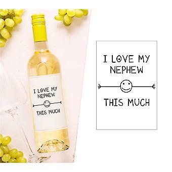 I Love My Nephew This Much Wine Bottle Label