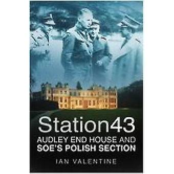 Station 43 - Audley End House and SOE's Polish Section (New edition) b