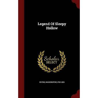 Legend Of Sleepy Hollow by 17831859 & Irving & Washington