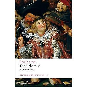 The Alchemist and Other Plays by Ben Jonson & Gordon Campbell
