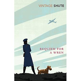 Requiem for a Wren (Vintage Classics) (Paperback) by Shute Norway Nevil