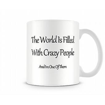 Verrückte Leute gedruckt Mug