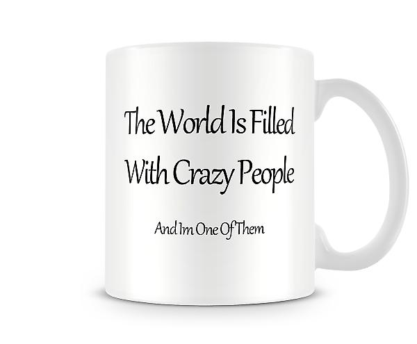 Crazy People Printed Mug