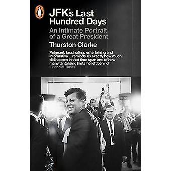 JFK's laatste honderd dagen - een intiem portret van een groot voorzitter door