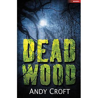 Dead Wood by Andy Croft - Sean Longcroft - 9781408163351 Book