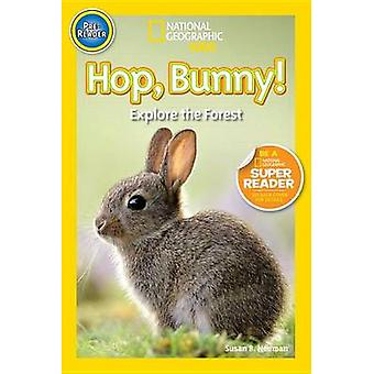 Hop - Bunny! - Explore the Forest by Susan B Neuman - 9781426317408 Bo
