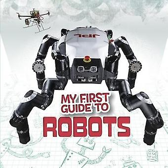 My First Guide to Robots by My First Guide to Robots - 9781474749589