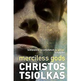 Merciless Gods (Main) by Christos Tsiolkas - 9781782397298 Book