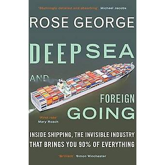 Deep Sea and Foreign Going - Inside Shipping - the Invisible Industry