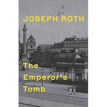 The Emperor's Tomb by Joseph Roth - Michael Hofmann - 9781847086129 B