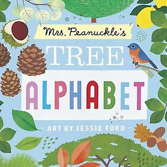 Mrs. Peanuckle's Tree Alphabet by Mrs. Peanuckle - 9781623369439 Book