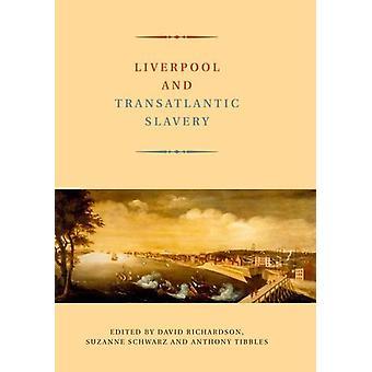 Liverpool and Transatlantic Slavery by David Richardson - 97818463124