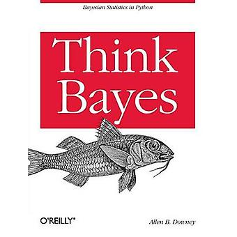 Think Bayes by Allen Donwey - 9781449370787 Book