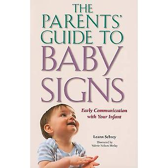 The Parents' Guide to Baby Signs - Early Communication with Your Infa