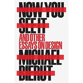Now You See It and Other Essays on Design - 9781616896249 Book