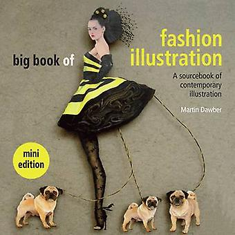 Big Book of Fashion Illustration - A Sourcebook of Contemporary Illust