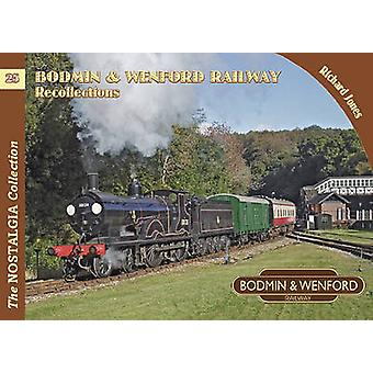 Bodmin & Wenford Railway Recollections by Richard Jones - 97818579439
