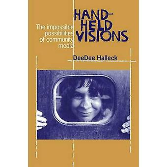 Hand-held Visions - The Uses of Community Media by DeeDee Halleck - 97