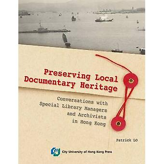 Preserving Hong Kong - Conversations with Special Library Managers and
