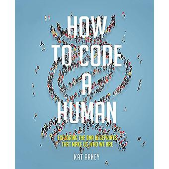 How to Code a Human by Kat Arney - 9780233005171 Book