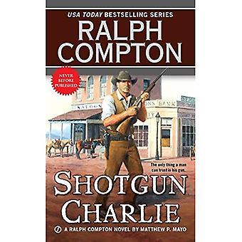 Fusil de chasse de Ralph Compton Charlie (série Western Ralph Compton)