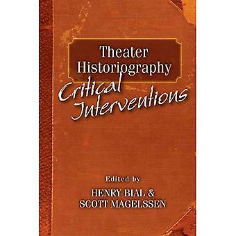 Historiographie du théâtre: Interventions critiques