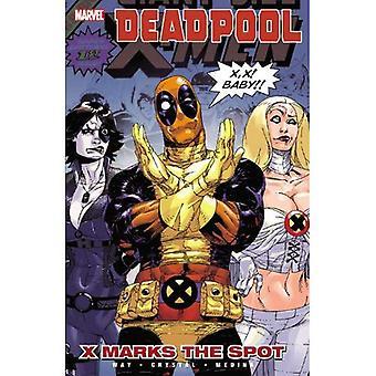 Deadpool, Volume 3: X Marks The Spot TPB