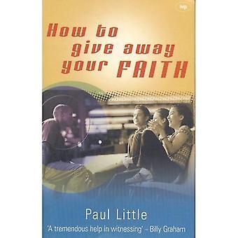 Hur du ger bort din tro