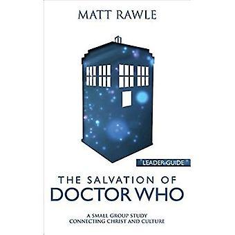 Le salut de Doctor Who - Guide Leader: un petit groupe étudier Christ raccordement et de la Culture (Pop en Culture)